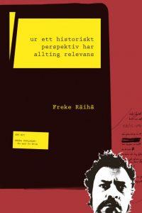 Freke Räihä - Ur ett historiskt perspektiv har allting relevans