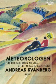 Andreas Svanberg - Meteorologen som inte hade hjärta att säga att det skulle bli dåligt väder