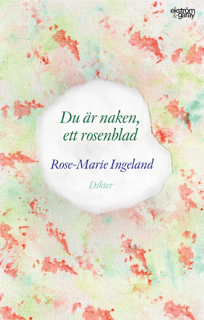 rose-marie-ingeland-du-ar-naken-ett-rosenblad-hi