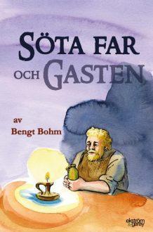 Bengt Bohm - Söta far och gasten