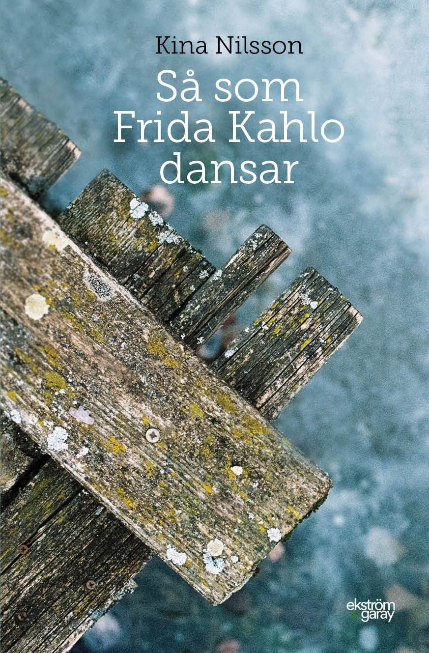 Kina Nilsson - Så som Frida Kahlo dansar