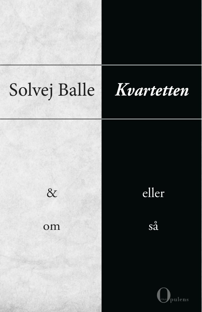 Solvej Balle - Kvartetten: &, Eller, Om, Så