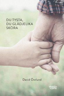 David Östlund - Du tysta, du glädjelika sköra