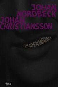 Johan Christiansson & Johan Nordbeck - Jag är en annan dag