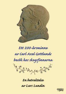 Lars Lundin - Ett 200-årsminne av Carl Axel Gottlunds besök hos skogsfinnarna
