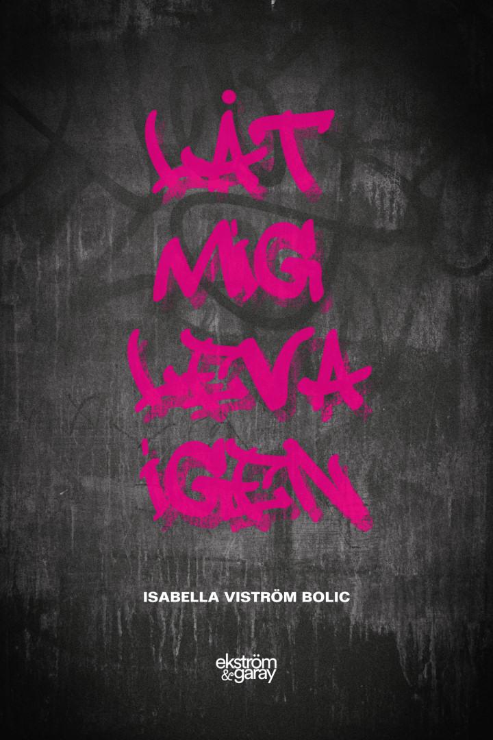 Isabella Viström Bolic - Låt mig leva igen