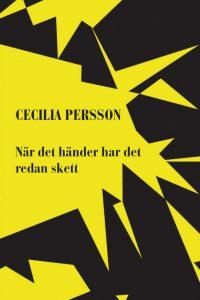 Cecilia Persson - När det händer har det redan skett