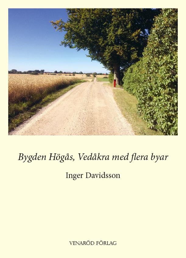 Inger Davidsson - Bygden Högås, Vedåkra med flera byar