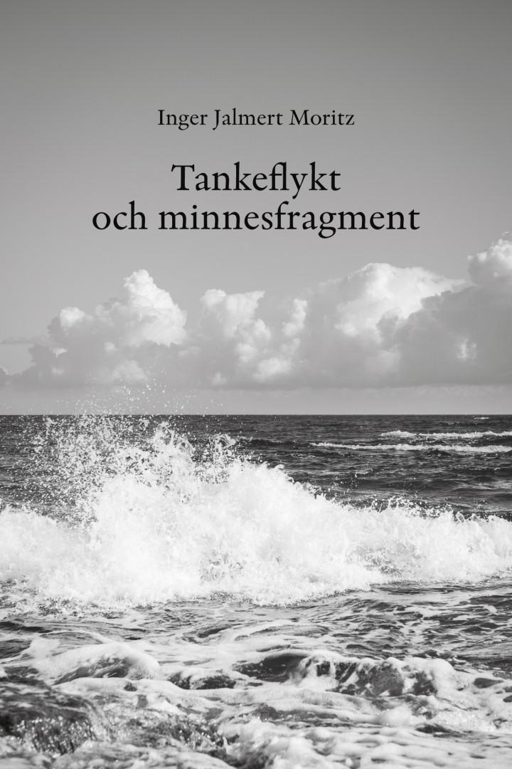 Inger Jalmert Moritz - Tankeflykt och minnesfragment