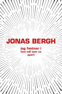 Jonas Bergh - Jag fastnar i Love will tear us apart